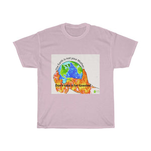 The Earth is not your mother. - Eco quote Unisex T-Shirts, Men cotton tee, women round neck tshirt
