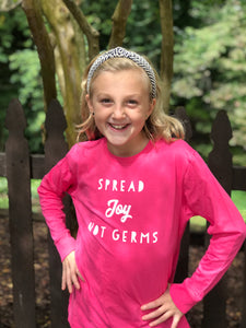 Spread Joy Not Germs on Pink Long Sleeve
