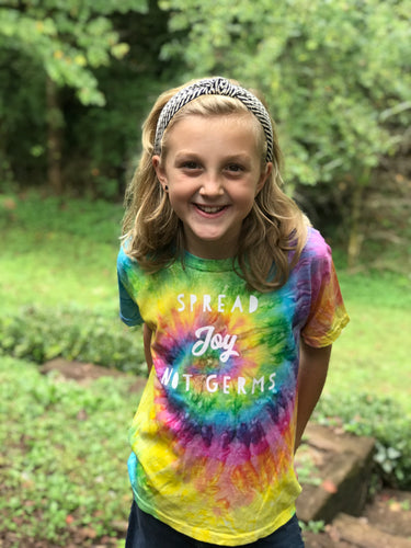 Spread Joy Not Germs Rainbow Tie Dye
