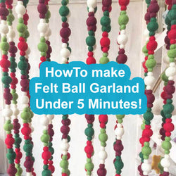 How To Make A Felt Ball Christmas Garland Under Five Minutes?