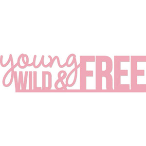 Decorative Dies: Young, Wild and Free