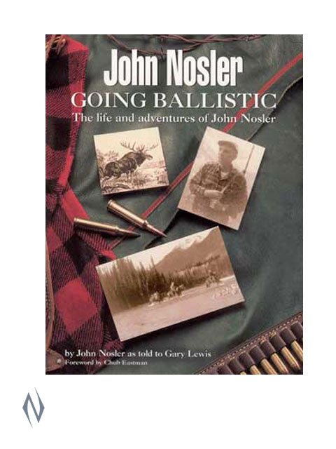 JOHN NOSLER GOING BALLISTIC BOOK - SKU: BK-JNGB a  from NOSLER sold by the best firearms store in Australia - Safari Firearms