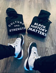 BLACK HISTORY MATTERS- CULTURE AND STRENGTH HOODIE