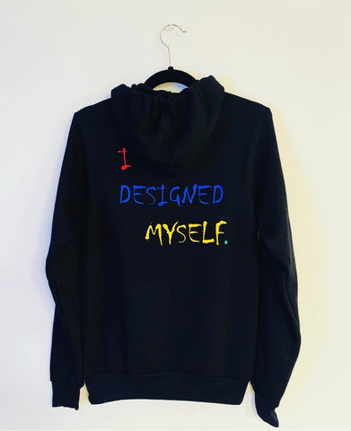 SELF MADE- I DESIGNED MYSELF HOODIE