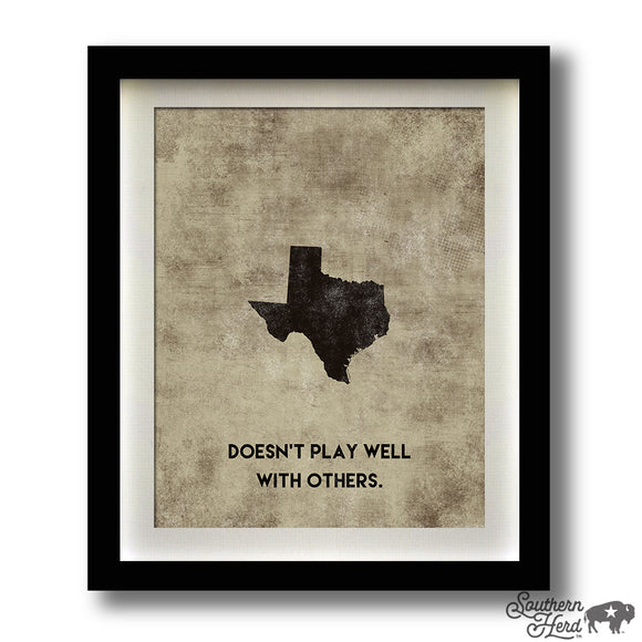 Texas - DOESN'T PLAY WELL WITH OTHERS