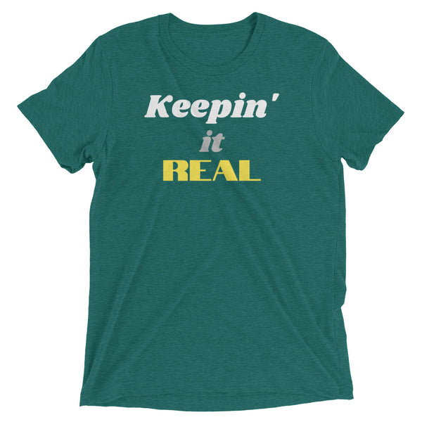 Keepin' it Real t-shirt