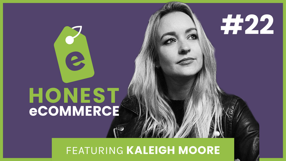 Kaleigh Moore | Honest eCommerce