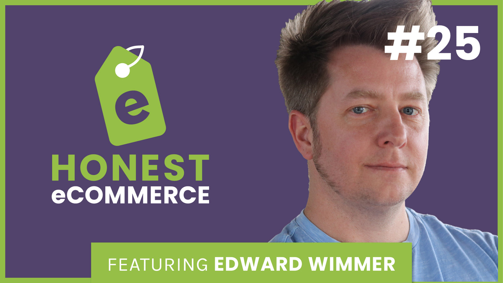 Edward Wimmer | Honest eCommerce