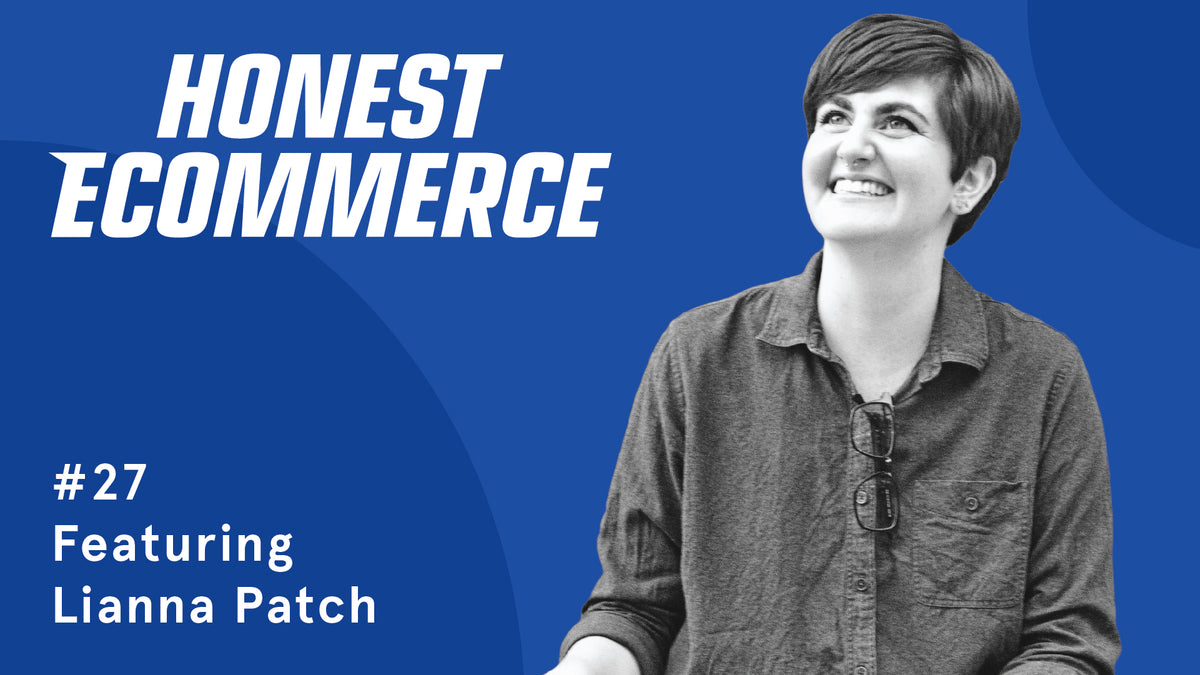 Lianna Patch | Honest eCommerce
