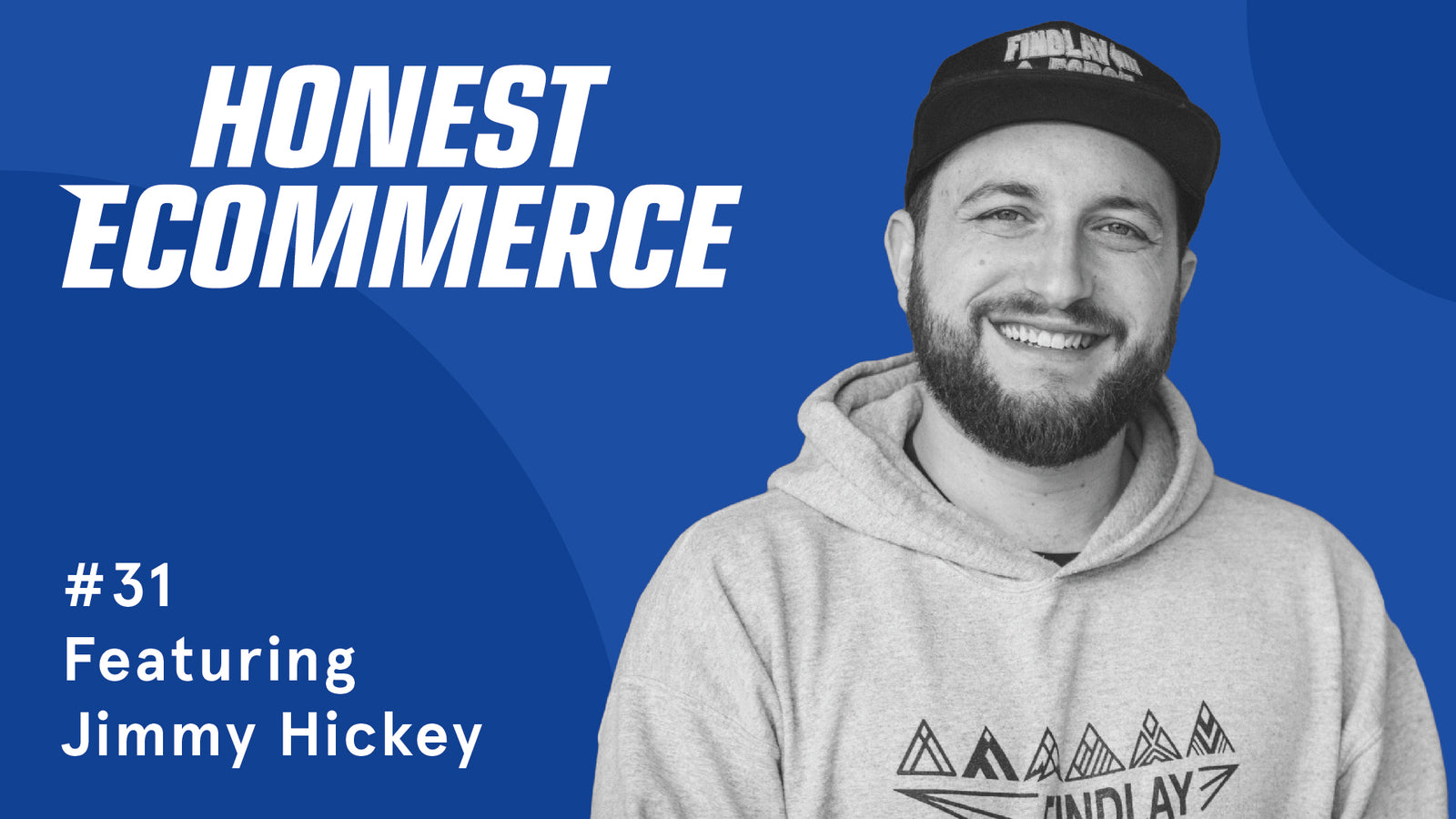 Jimmy Hickey | Honest eCommerce
