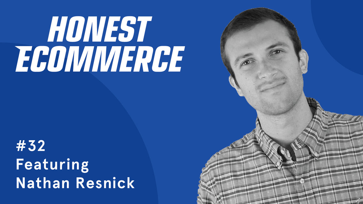 Ep. 32 - Bringing Transparency & Ease to Product Sourcing with Nathan Resnick