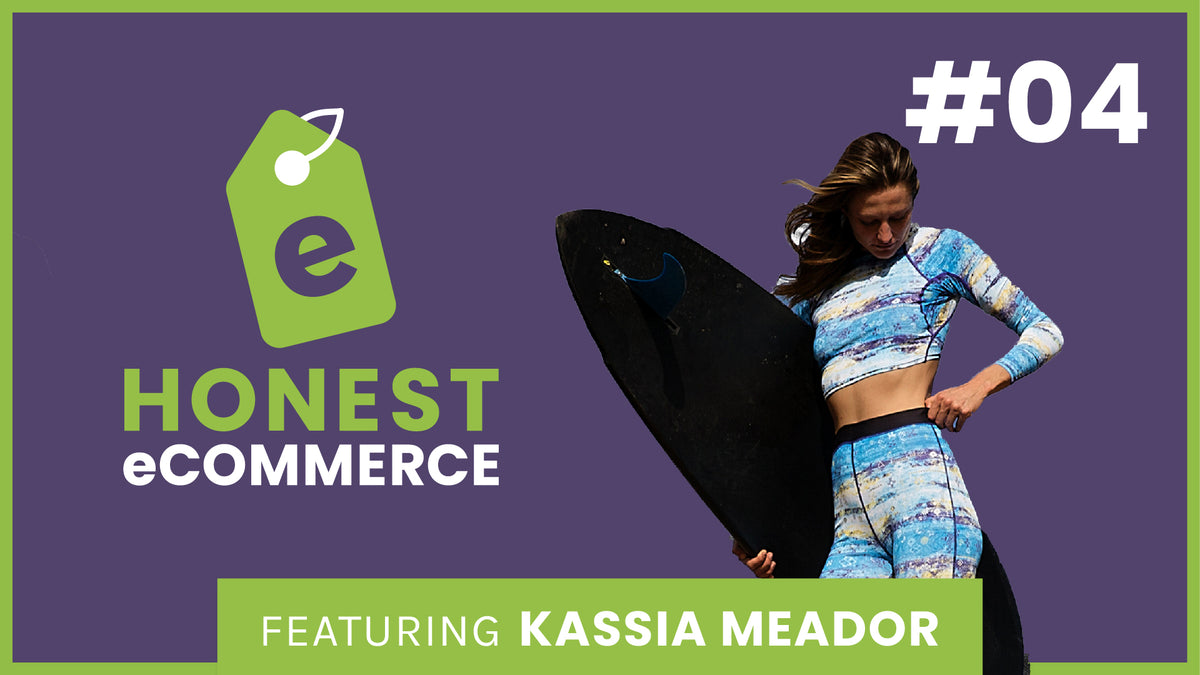 Honest eCommerce - Kassia Meador