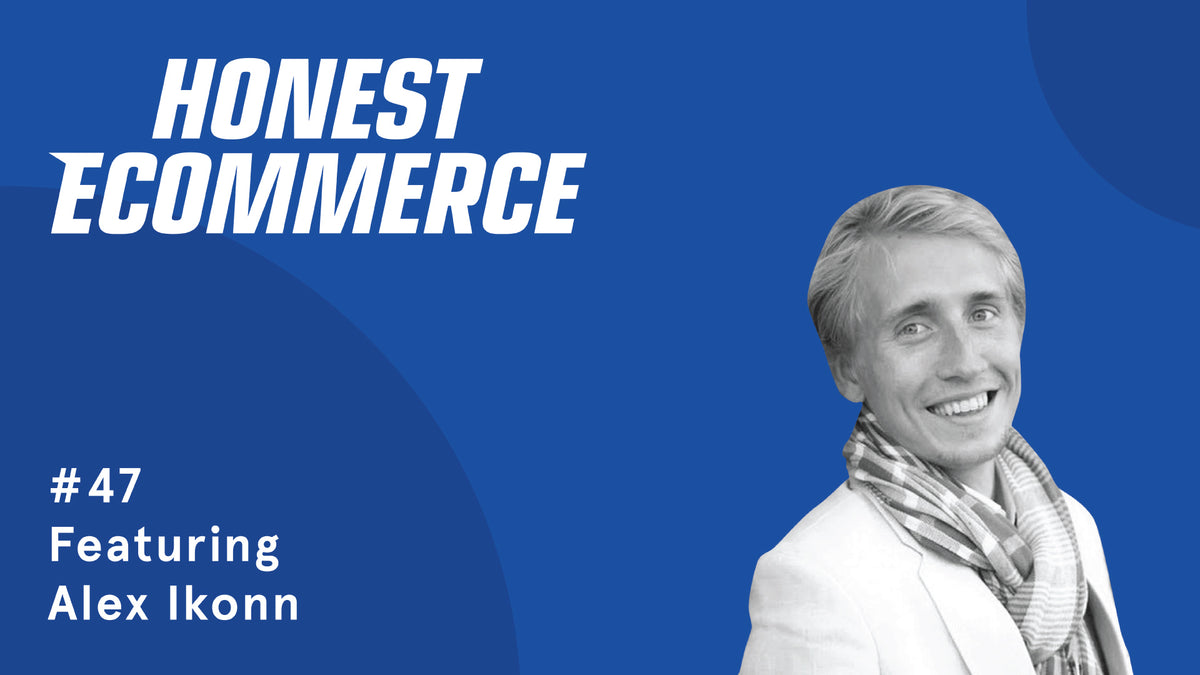 Alex Ikonn | Honest eCommerce