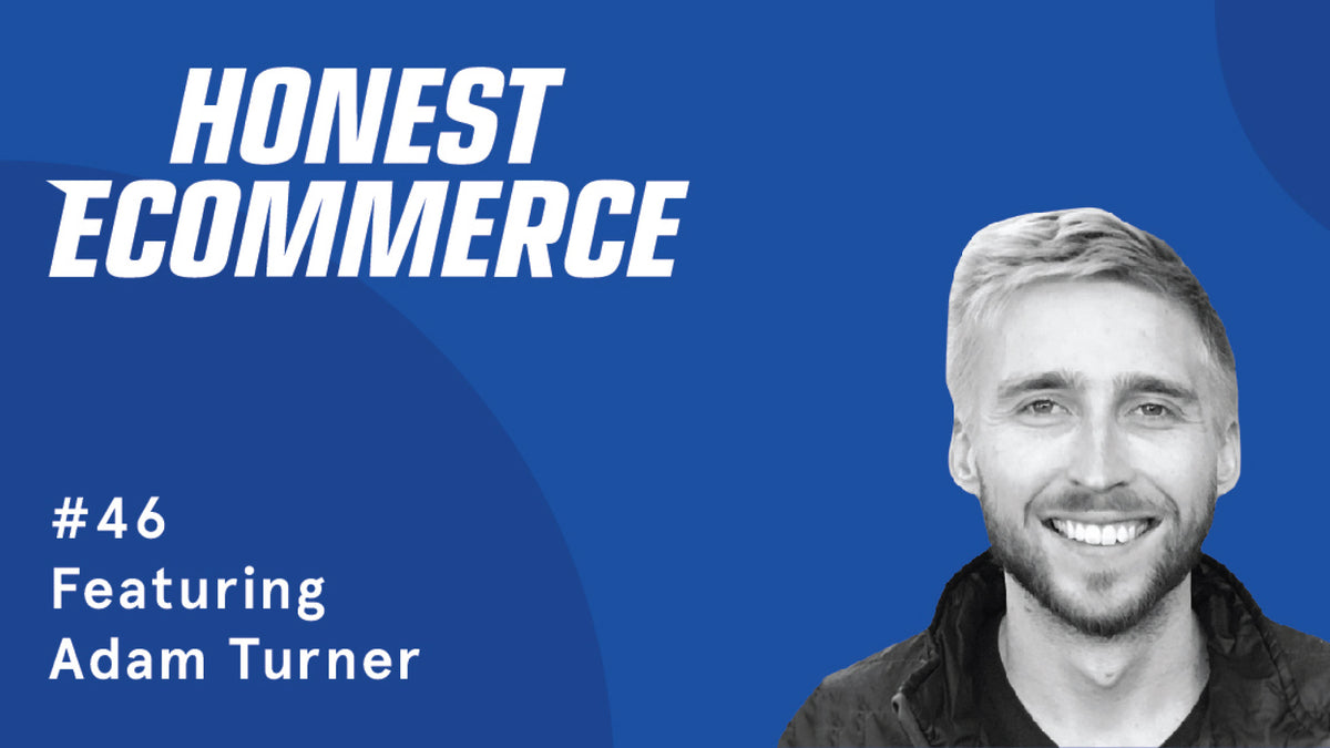 Adam Turner | Honest eCommerce