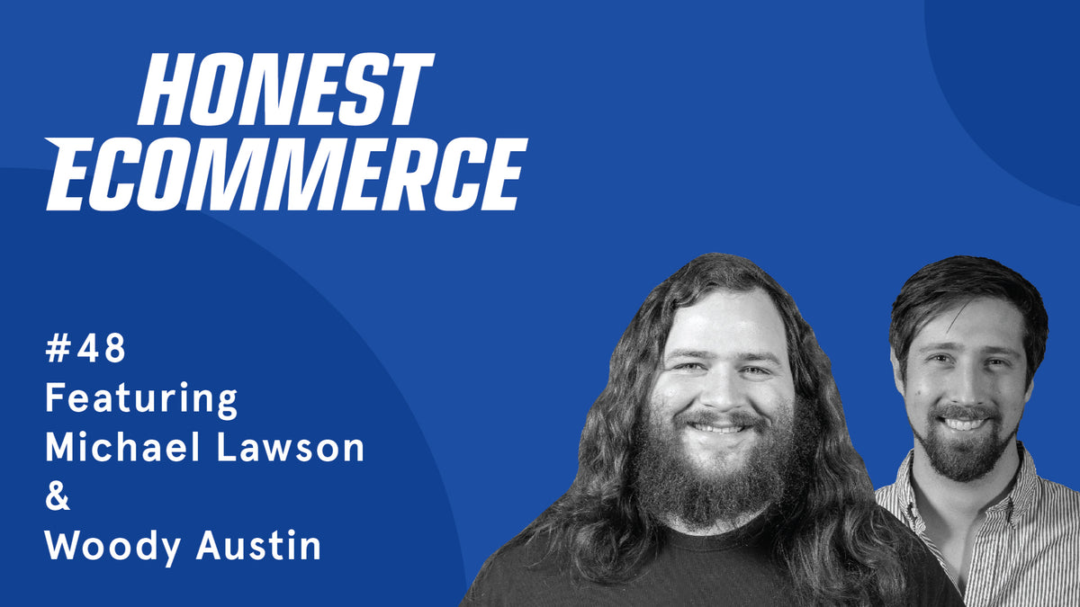 Michael Lawson and Woody Austin | Honest eCommerce