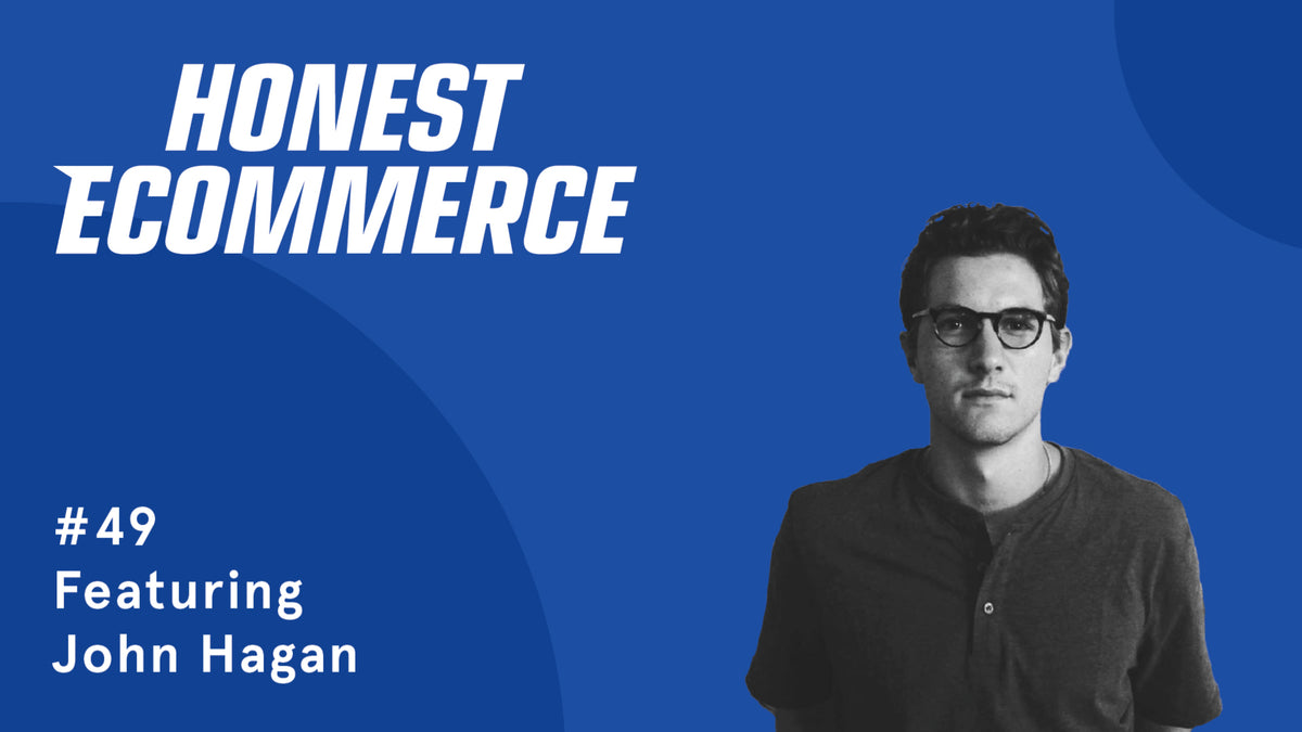 John Hagan | Honest eCommerce