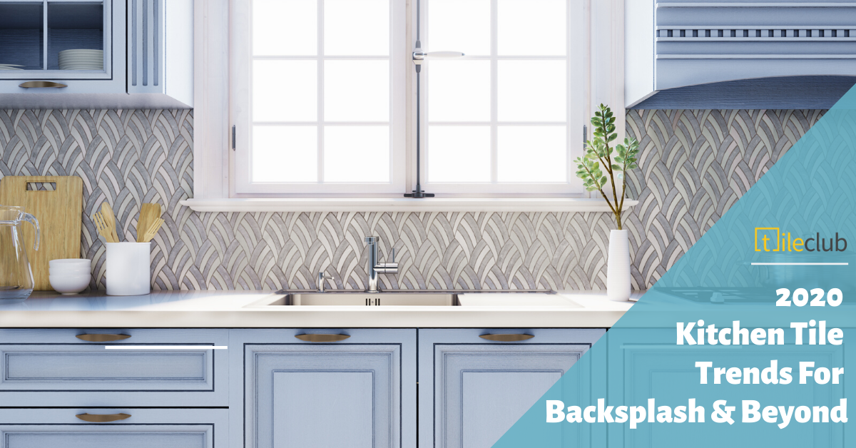 2020 Kitchen Tile Trends for Backsplash Designs & Beyond ...