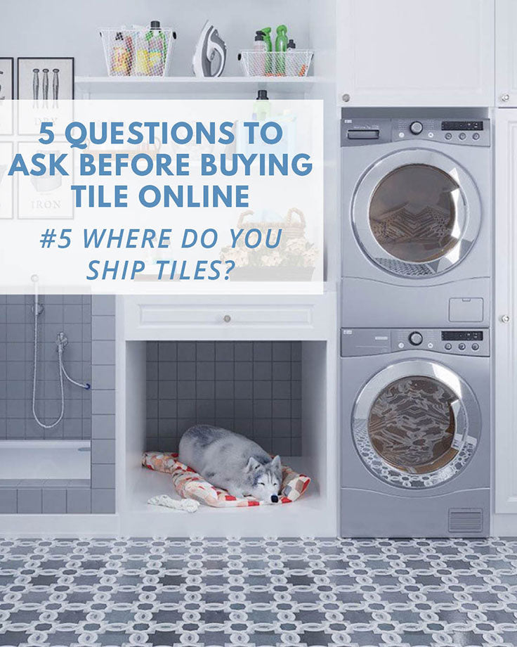 Questions to Ask before Buying Tile Online: Can You Ship Tiles?