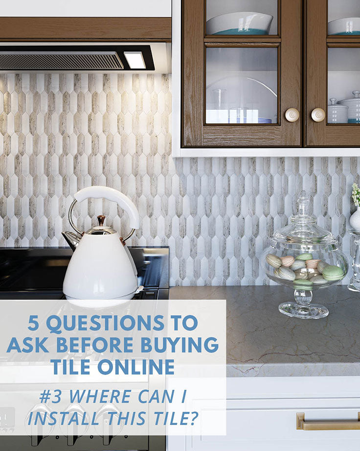 Questions to Ask before Buying Tile Online: Where Can you Install Tiles?