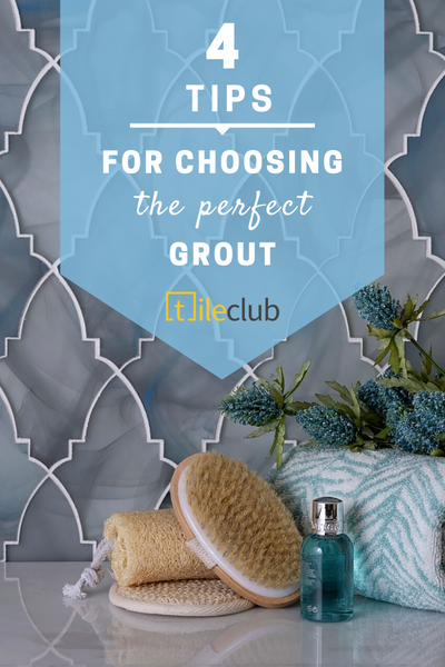 4 Tips for Choosing the Perfect Grout