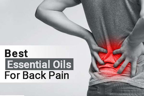Best Essential Oils for Back Pain Relief