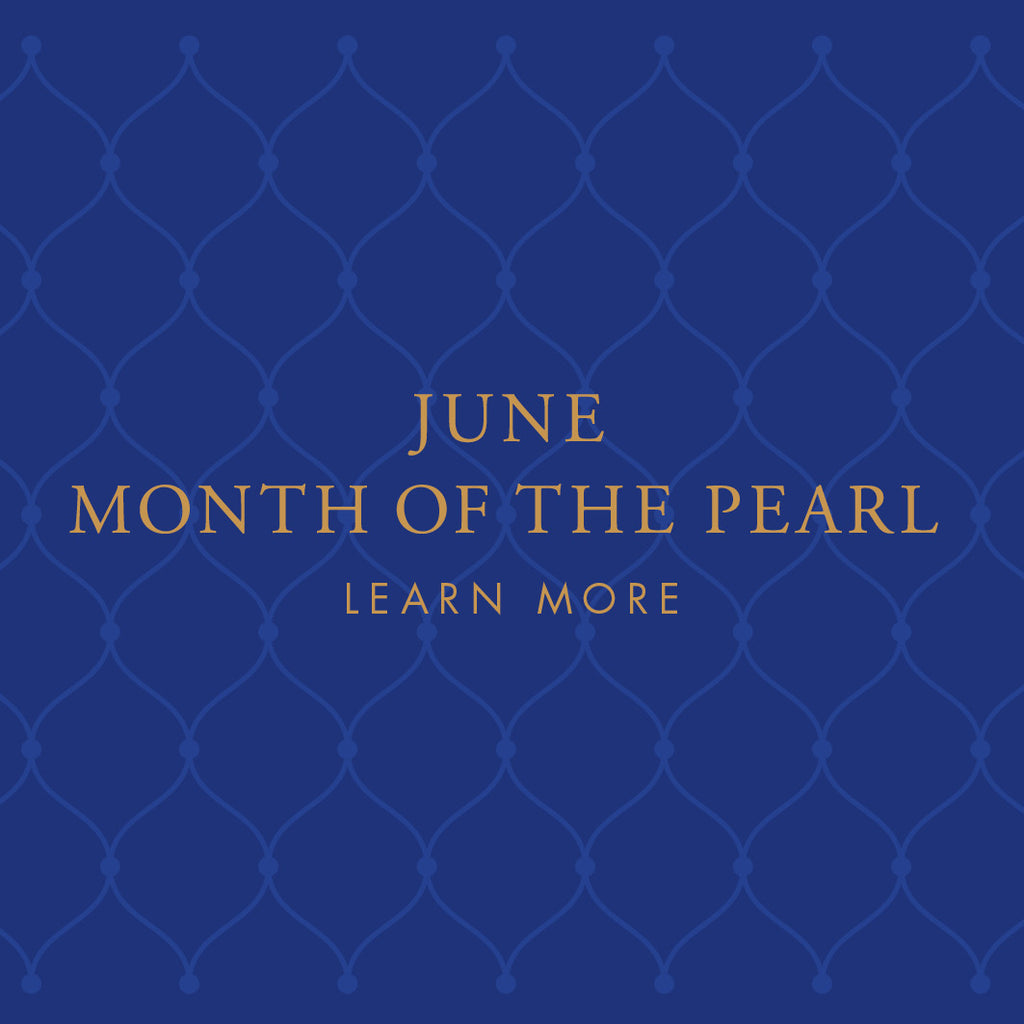 CELEBRATING JUNE, MONTH OF THE PEARL