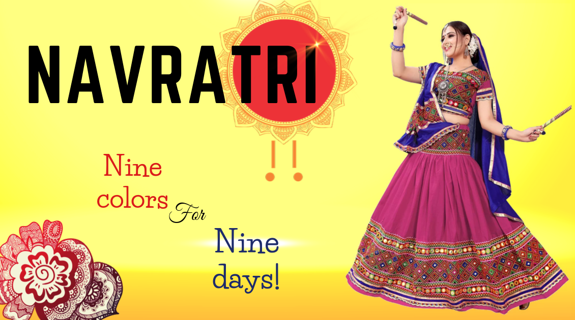 Navratri 2019: Nine colors for Nine days!