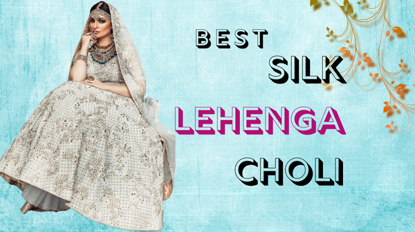 Fashionmozo's Best Silk Lehenga Choli Designs that you need to see Now!