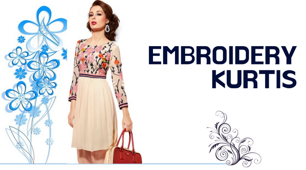 Add Elegance To Your Look With Our Latest Collection of Embroidery Kurtis