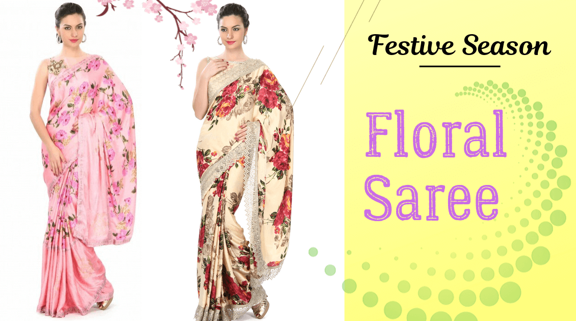 Bloom in Floral Sarees this Festive Season with Fashionmozo!