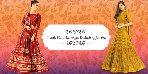 Look Drop Dead Gorgeous With These Trendy Floral Lehengas