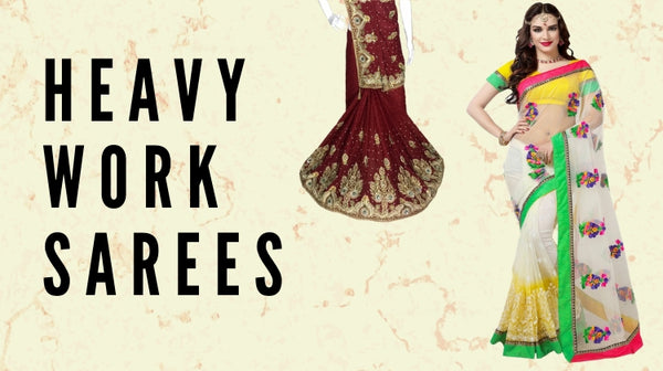 These Ravishing Heavy Work Sarees will give you Wardrobe goals!