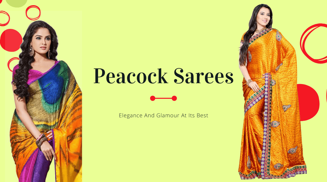 Fancy Peacock Sarees: Elegance And Glamour At Its Best