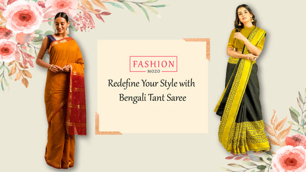 Redefine Your Style Quotient With the Bengali Tant Saree From Fashionmozo