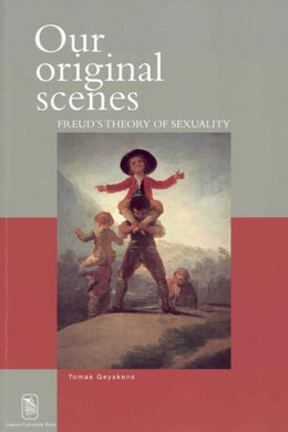 Our original scenes. Freud's theory of sexuality