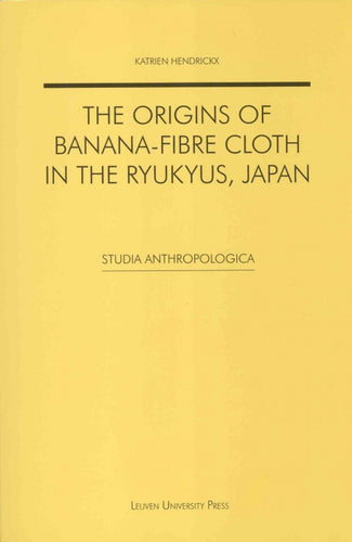 The Origins of Banana-fibre Cloth in the Ryukyus, Japan