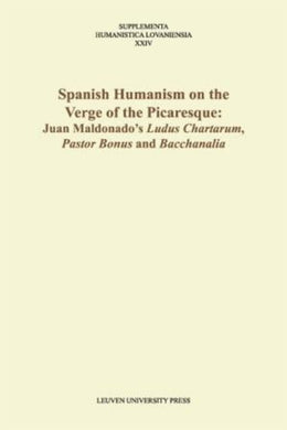 Spanish Humanism on the Verge of the Picaresque