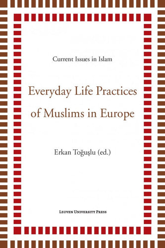 Everyday Life Practices of Muslims in Europe