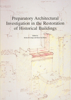 Preparatory Architectural Investigation in the Restoration of Historical Buildings