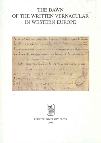 The Dawn of the Written Vernacular in Western Europe