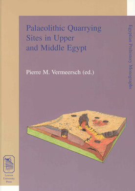 Palaeolithic Quarrying Sites in Upper and Middle Egypt