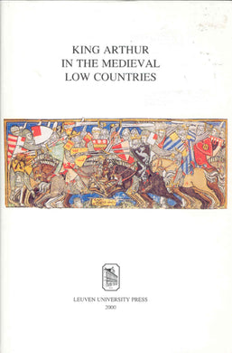 King Arthur in the Medieval Low Countries