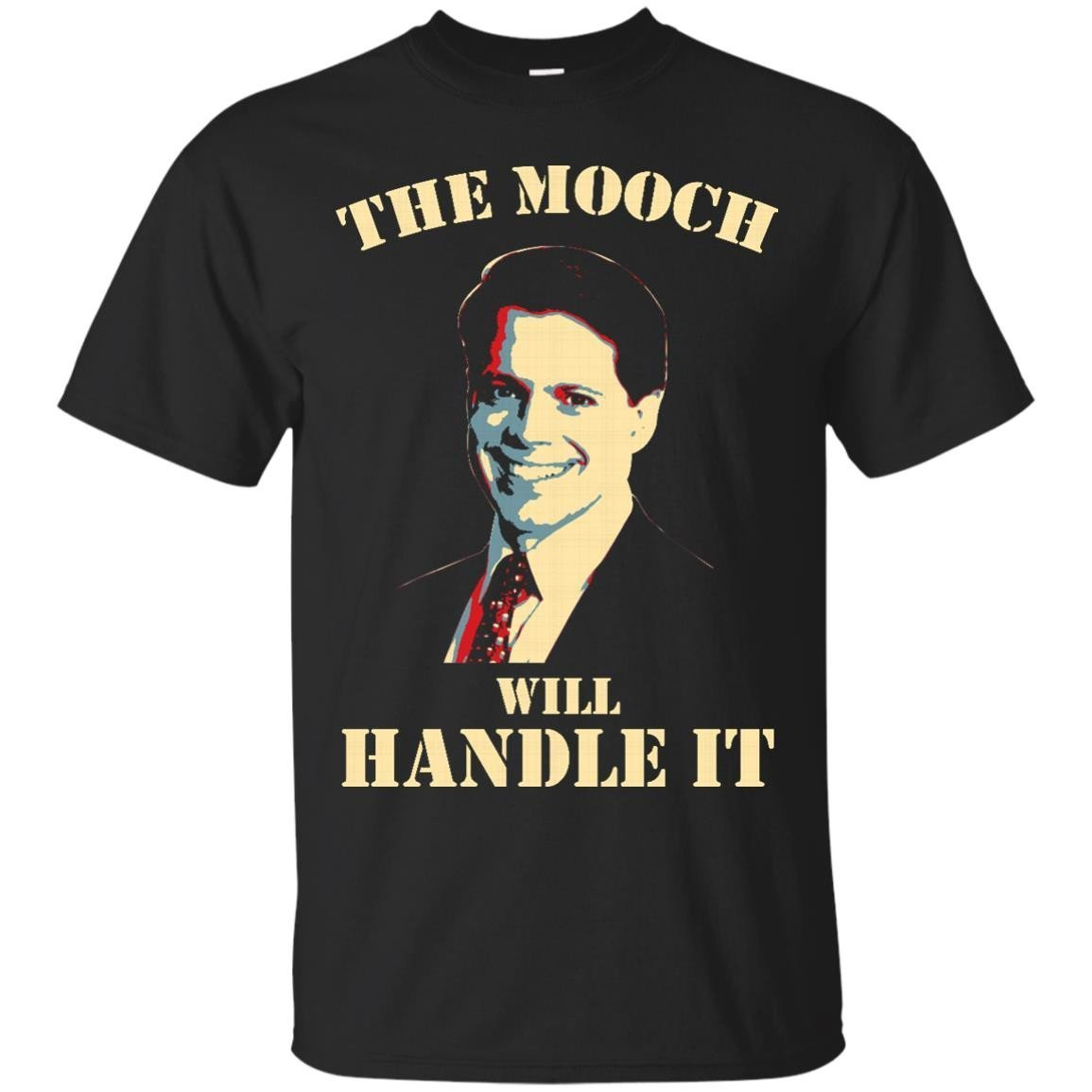 The Mooch Will Handle It Anthony Scaramucci T Shirt