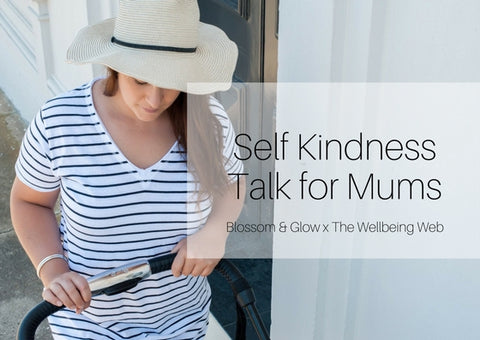 Self Kindness Talk for Mums