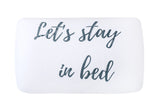 Let's Stay In Bed Pillowcase sleepenvie.com