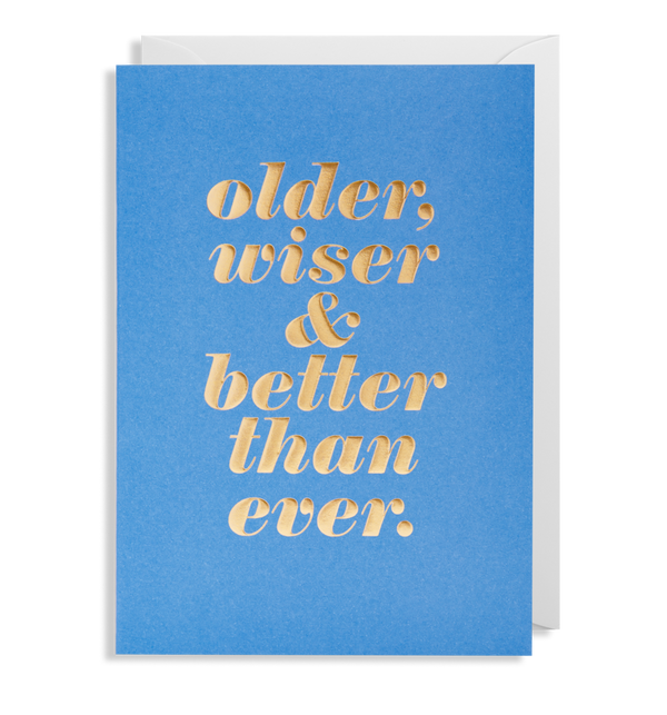 1631 Kelly Hyatt - Older, Wiser & Better Card - Mrs Best Paper Co.