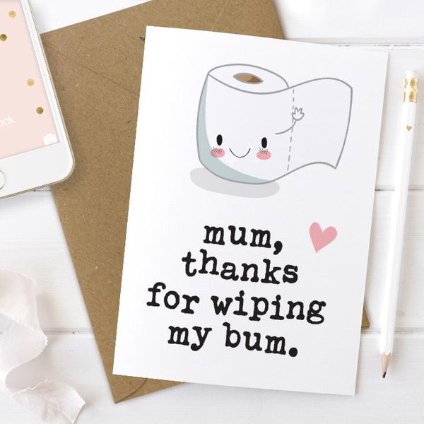 Mum Thanks For Wiping My Bum Card