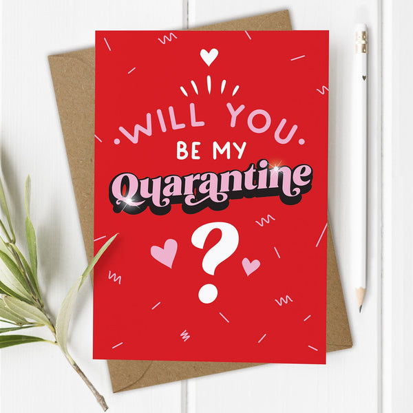 Be My Quarantine - Lockdown Valentine's Day Card / Anniversary