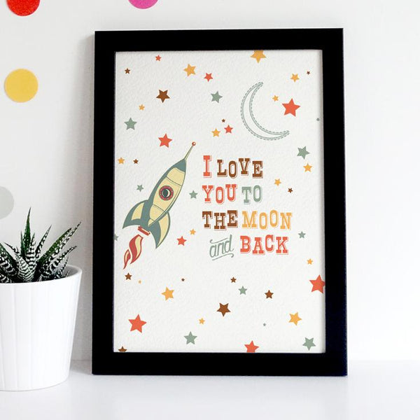 I Love you to the Moon and Back Rocket Print - Childs Room