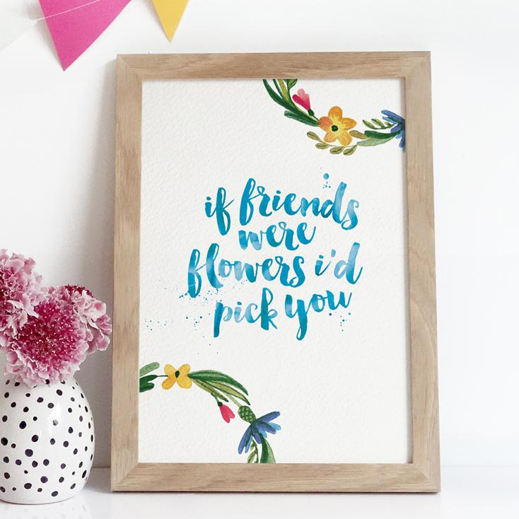 If Friends were Flowers Watercolour Print